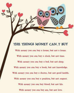 INSPIRATION WHAT YOU CANNOT BUY WITH MONEY